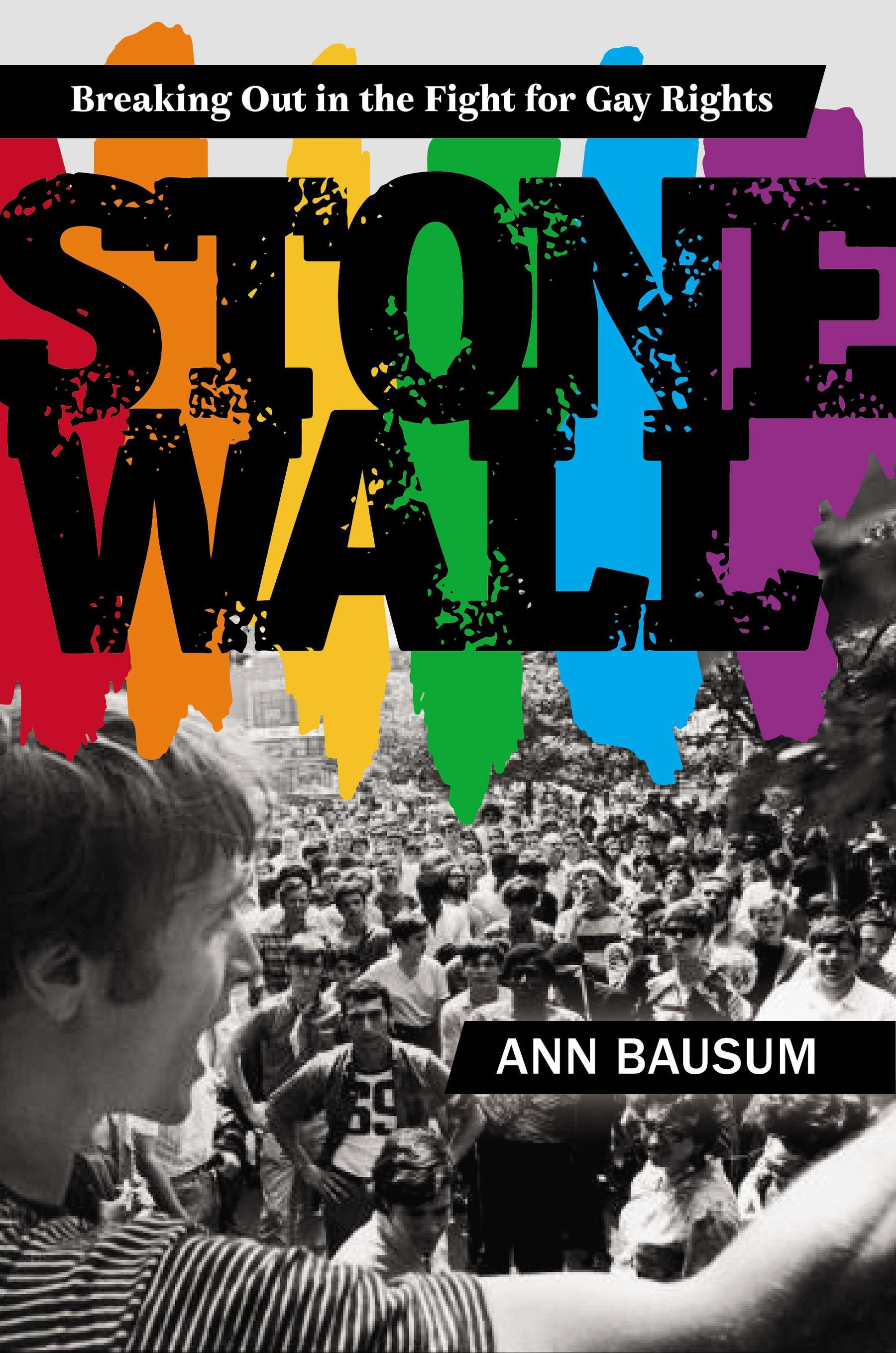 """Stonewall: Breaking Out in the Fight for Gay Rights"" by Ann Bausum c.2015, Viking   $16.99 / $19.99 Canada     120 pages"