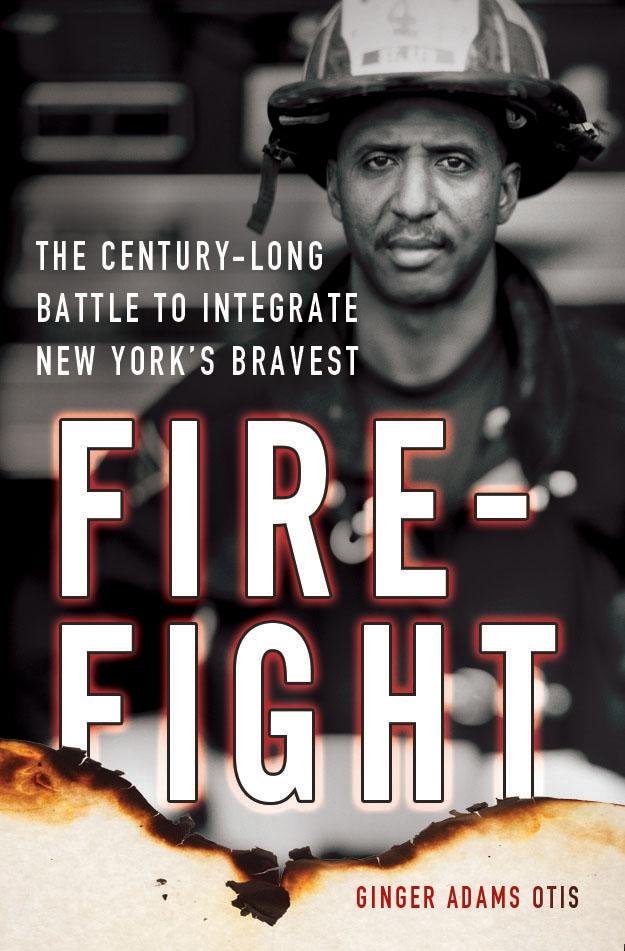 Firefight: The Century-Long Battle to Integrate New York's Bravest