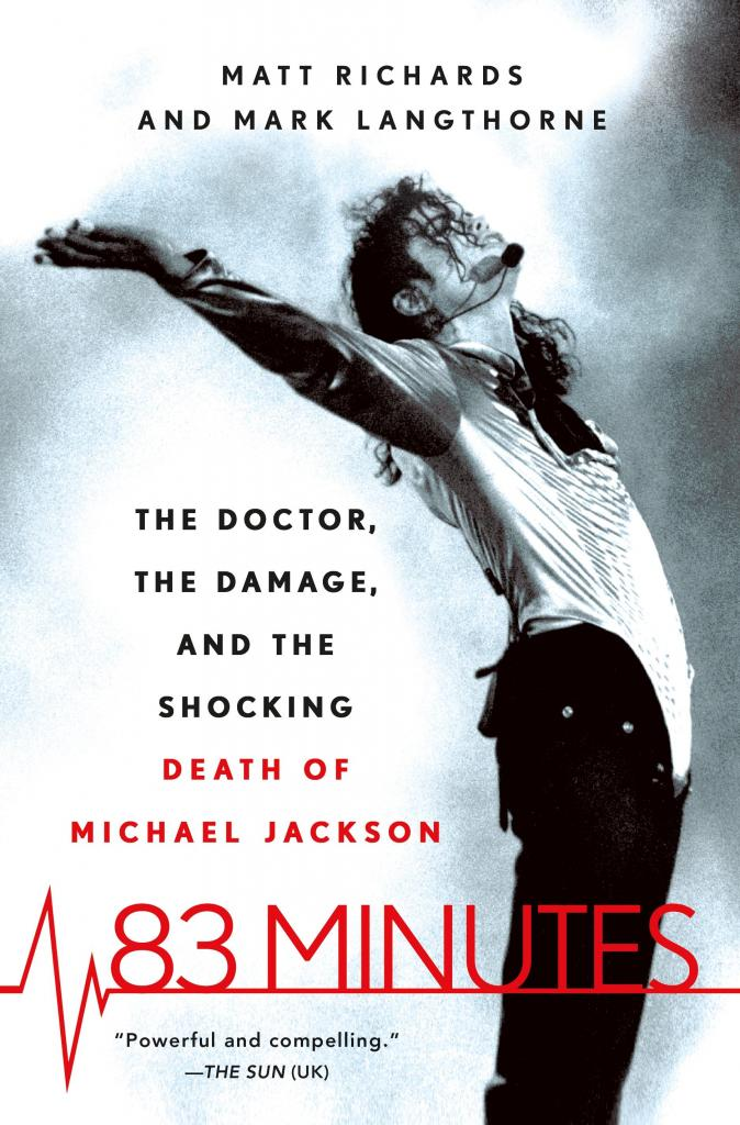 """83 Minutes: The Doctor, the Damage, and the Shocking Death of Michael Jackson"" by Matt Richards and Mark Langthorne, c.2016, Thomas Dunne Books, $27.99/higher in Canada, 426 pages."