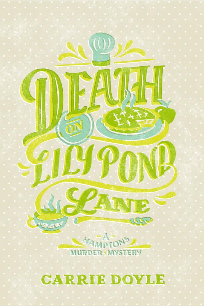Death on Lily Pond Lane by Carrie Doyle